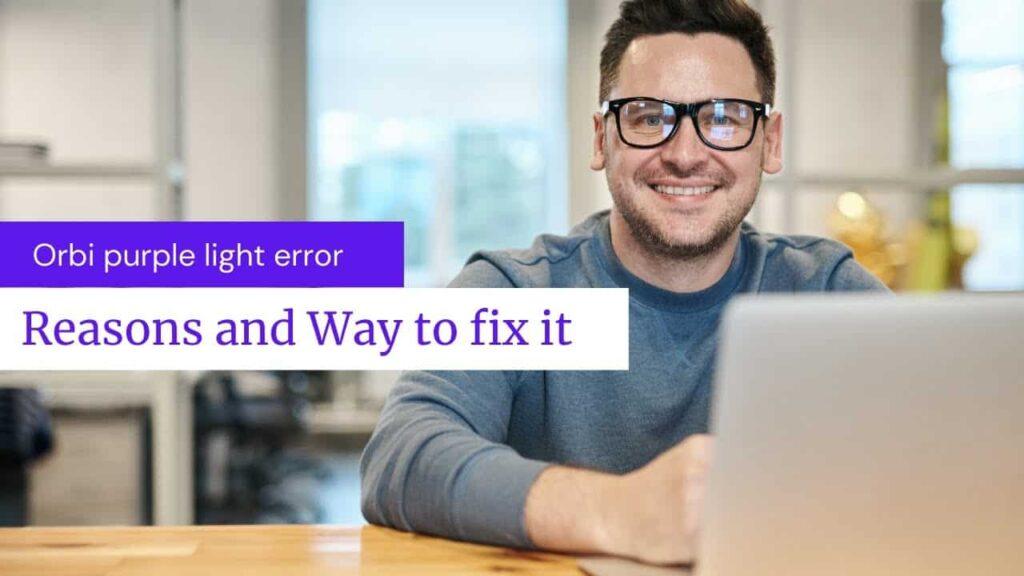 fix Orbi purple light-min